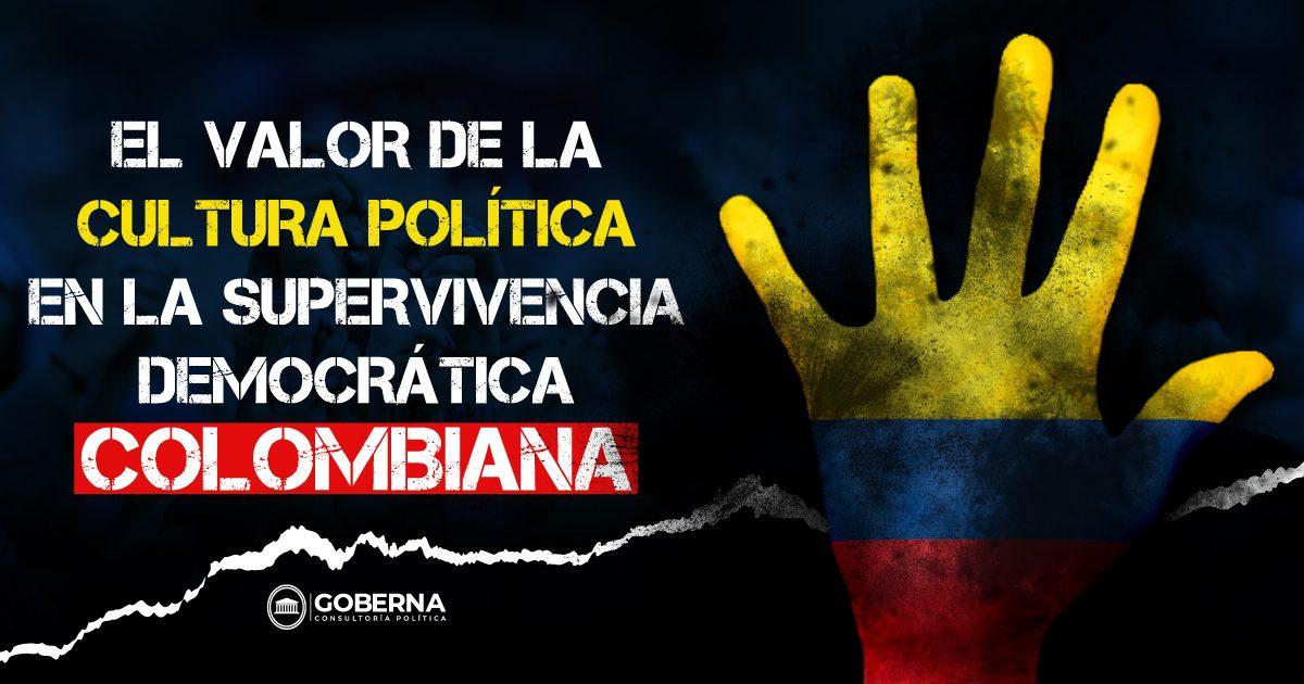 El valor de la cultura política en la supervivencia democrática colombiana   Goberna